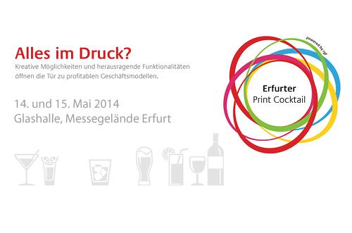 Erfurter Print-Cocktail 14. und 15. Mai 2014